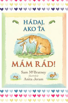 Guess How Much I love you by Sam McBratney illustrated by Anita Jeram - Best Books For Kids Sam Mcbratney, Best Baby Book, Good Books, Books To Read, Anita Jeram, 20 Month Old, Education Positive, Album Jeunesse, I Love You