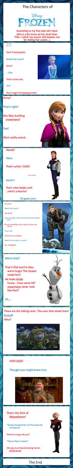 The Characters Of Frozen According To My Five Year Old Niece funny disney lol frozen humor funny pictures funny photos funny images hilarious pictures Disney Pixar, Film Disney, Disney Memes, Disney And Dreamworks, Funny Disney, Disney Ships, Disney Frozen, Disney Love, Disney Magic