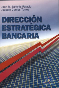 "Sanchis Palacio, Joan Ramón. ""Dirección estratégica bancaria [electronic resource]"". Ediciones Díaz de Santos, [2015]. Location: Ebrary Electronic Book."