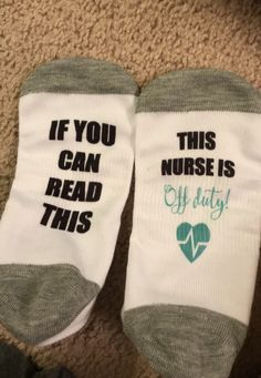 If you can read this, this nurse is off duty teal socks.