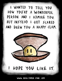 I'm gonna do this. Once i learn how to draw a happy clam...