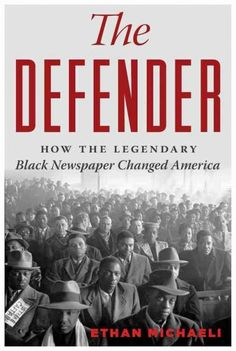 Drawing on interviews and extensive archival research, an award-winning author, publisher and journalist tells the story ofThe Defender, a great black Chicago newspaper that gave voice to the voiceless and whose pages helped elect mayors and presidents and were filled with columns by legends like Ida B. Wells and Martin Luther King.