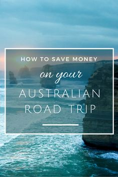 Top tips on how to save money on your Australian road trip + driving tips for Australia!