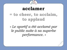 Acclamer = To cheer, to acclaim, to applaud How To Speak French, How To Speak Spanish, Learn French, French Phrases, French Quotes, French Language Learning, Learning Spanish, Learning People, Spanish Basics