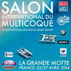Salon du Multicoques. Du 23 au 27 avril 2014 à la-grande-motte.
