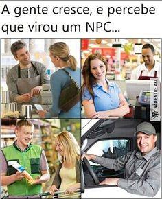 """a gente vira um """"n.p.c"""""""
