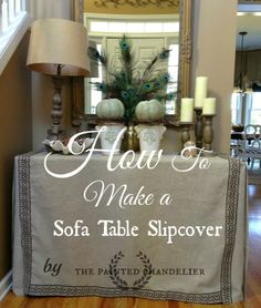 The Painted Chandelier: How to Make a Sofa Table Slipcover