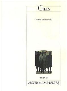 Ciels / Wajdi Mouawad - Montréal : Leméac ; Arles : Actes Sud, cop. 2009