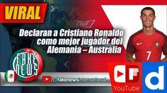 Declaran a Cristiano Ronaldo como mejor jugador del Alemania – Australia