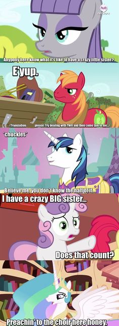 I'm with Sweetie Belle on this one, i have a big sister