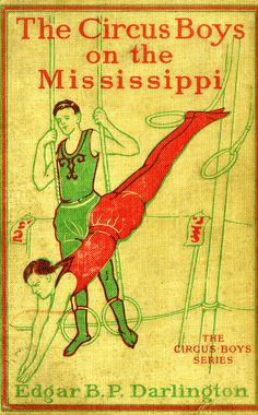 Title: The Circus Boy Series: The Circus Boys on the Mississippi  Author: Edgar B.P. Darlington   Publication: Henry Altemus Company, Philadelphia   Publication Date: 1912   Book Descripiton: Green hardback. 252 pages with black and white illustrated plate images.   Call Number: N/A