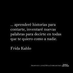 Para decirte que te quiero. #Frida #Kahlo