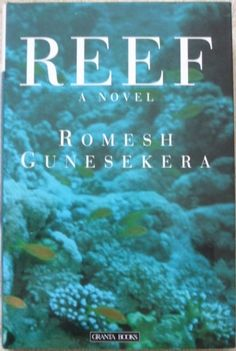 Reef by Romesh Gunesekera. A love story set in a spoiled paradise. It is told by Triton, who at the age of eleven goes to work as houseboy to Mister Salgado, a marine biologist obsessed by swamp, sea movements and the island's disappearing reef. Triton learns to polish silver; to mix a love cake with ten eggs, creamed butter and fresh cashew nuts; and to steam the exotic parrot fish for his master's lover. As Triton recounts his story, an extraordinary voice emerges: naive, knowing and…