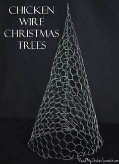 Chicken Wire Christmas Trees. Could paint white/sparkly and decorate.