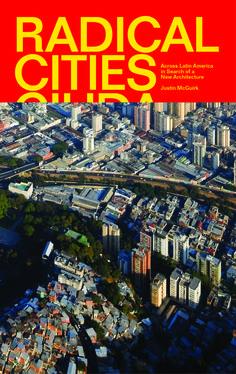 Galeria - Cidades radicais, soluções radicais: Livro de Justin McGuirk encontra oportunidades em lugares inesperados - 4