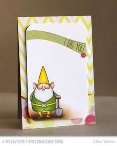I Dig You Card from Alice Wertz featuring the Birdie Brown You Gnome Me stamp set