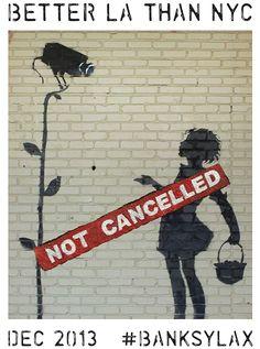 Not Cancelled #betterLA #LA #banksy #art #streetart #banksylax