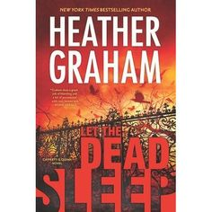 """Let the Dead Sleep"" (Cafferty and Quinn Book 1) by Heather Graham"