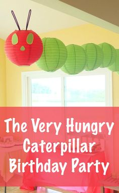 Great ideas, very doable! The Very Hungry Caterpillar Birthday Party. #kids #parties