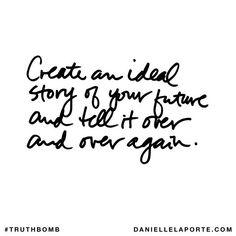 Create an ideal picture of your future- Danielle La Porte