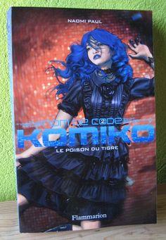 Nom de Code Komiko, tome 2 : Le poison du tigre Naomi Paul Editions Flammarion