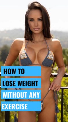 How to Lose Weight without Exercise Real Quickly. A new technique to lose weight for women. 👈Click on The Image To Learn More. #fitnessmotivation, #fatloss, #flatbelly, #weightloss, #loseweighttoday, #losebellyfat, #fitnessaddict, #bellyfat, #getfit, #getslim, #fitness, #fitlife, #effectiveweightloss