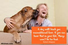 A dog will teach you unconditional love. #4Knines #Dogs #BigDogs #PuppyLove #Friendship