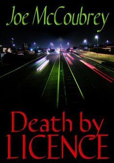 Death By Licence by Joe McCoubrey, http://www.amazon.com/gp/product/B008RM8LMC/ref=cm_sw_r_pi_alp_1T9gqb13T4JZ7