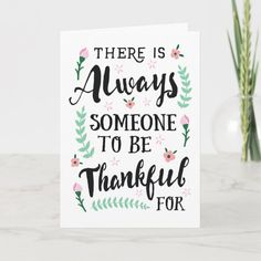 Friend Thanks - Always Someone to be Thankful For Thank You Card