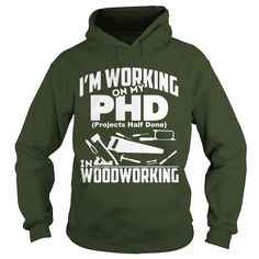 My PHD Projects Half Done Is Woodworking Funny PHD Shirt #gift #ideas #Popular #Everything #Videos #Shop #Animals #pets #Architecture #Art #Cars #motorcycles #Celebrities #DIY #crafts #Design #Education #Entertainment #Food #drink #Gardening #Geek #Hair #beauty #Health #fitness #History #Holidays #events #Home decor #Humor #Illustrations #posters #Kids #parenting #Men #Outdoors #Photography #Products #Quotes #Science #nature #Sports #Tattoos #Technology #Travel #Weddings #Women