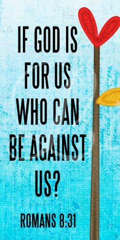 """Love this! """"If God is for us who can be against us?"""" Romans 8:31 #God       Easier said than done when you are public enemy number one."""