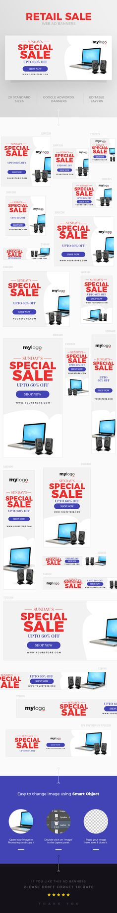 A set of Retail Sale Ad Banners is comes with 20 standard dimensions which also meet Google adwords banners sizes, and it can use for multipurpose retail sale ad banners. It included all the layered psd file where you can easily change its text, color & shapes as per your requirements.  #ad #ad banner #ad banners #ads #advertisement #banner #clean #commercial #discount #Discount banner #layered #modern #multipurpose #offer