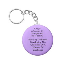 """""""Chayil""""A Woman Of Strength And Inner Beauty, P... Keychain"""