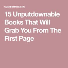 15 Unputdownable Books That Will Grab You From The First Page
