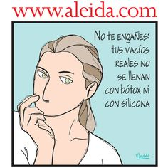 Aleida - Semana.com No te engañes... Single Life, Humor Grafico, Describe Me, Spanish Quotes, Disney Characters, Fictional Characters, Life Quotes, Poetry, Letters