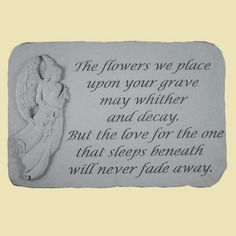 The flowers we place upon your grave... Memorial Stone – ChristianGiftsPlace.com Online Store