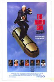 The Naked Gun: From the Files of Police Squad  It is an ok movie...if you like Leslie Nielson type humour...then you'll love it!