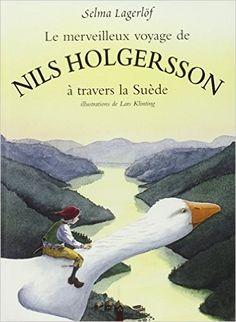 Amazon.fr - Le Merveilleux voyage de Nils Holgersson à travers la Suède - Lars Klinting, Selma Lagerlöf - Livres