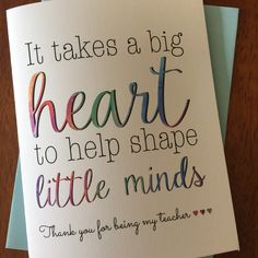 To my teacher greeting card,teacher thank you card, it takes a big heart to help shape little minds, Greeting Cards For Teachers, Teachers Day Wishes, Teachers Day Greetings, Birthday Wishes Greeting Cards, Teachers Day Gifts, Happy Teachers Day, Teacher Gifts, Birthday Cards, Diy Birthday