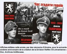 "This year posters of the nazi movements in Ukraine, celebrating the nazi ukrainian division of Waffen SS, who fought with Hitler, as ""national heroes"" This SS divison participated in the murders of thousands Jews, Tziganes and Poles in 1943"