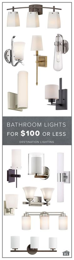 Light your bathroom right, for less. All these stylish bath fixtures clock in at $100 or less.