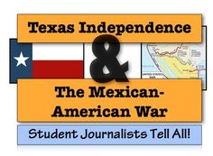 Texas Independence & The Mexican-American War: Student Journalists Tell All!