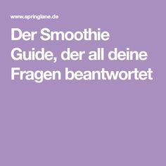 Der Smoothie Guide, der all deine Fragen beantwortet