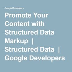 Promote Your Content with Structured Data Markup | Structured Data | Google Developers