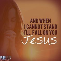 Encouragement - When I cannot stand I'll fall on you Jesus -  #ChristianMovies www.PureFlix.com