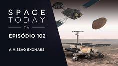 Space Today TV Ep.102 - A Missão ExoMars