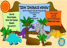 Preschol Dinosaur Song  https://www.teacherspayteachers.com/sandra-h-music  What child doesn't want to pretend to be a dinosaur? These adorable characters will have your children moving to the music, stomping, swaying and swishing. Movement is so importan