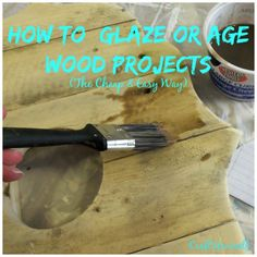 How to glaze or age wood projects (The Cheap & Easy Way) - Craft