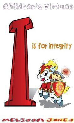 Children's #Books - Children's Virtues: I is for Integrity (Volume 9) by Melissa Jones, http://www.amazon.com/dp/B00IQE1B8W/ref=cm_sw_r_pi_dp_e0R7tb0Q90NAP