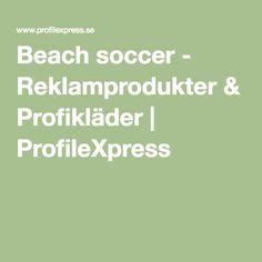 Beach soccer - Reklamprodukter & Profikläder   ProfileXpress